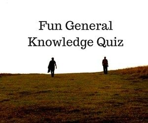 fun general knowledge quiz, fun general knowledge quizzes, fun quizzes