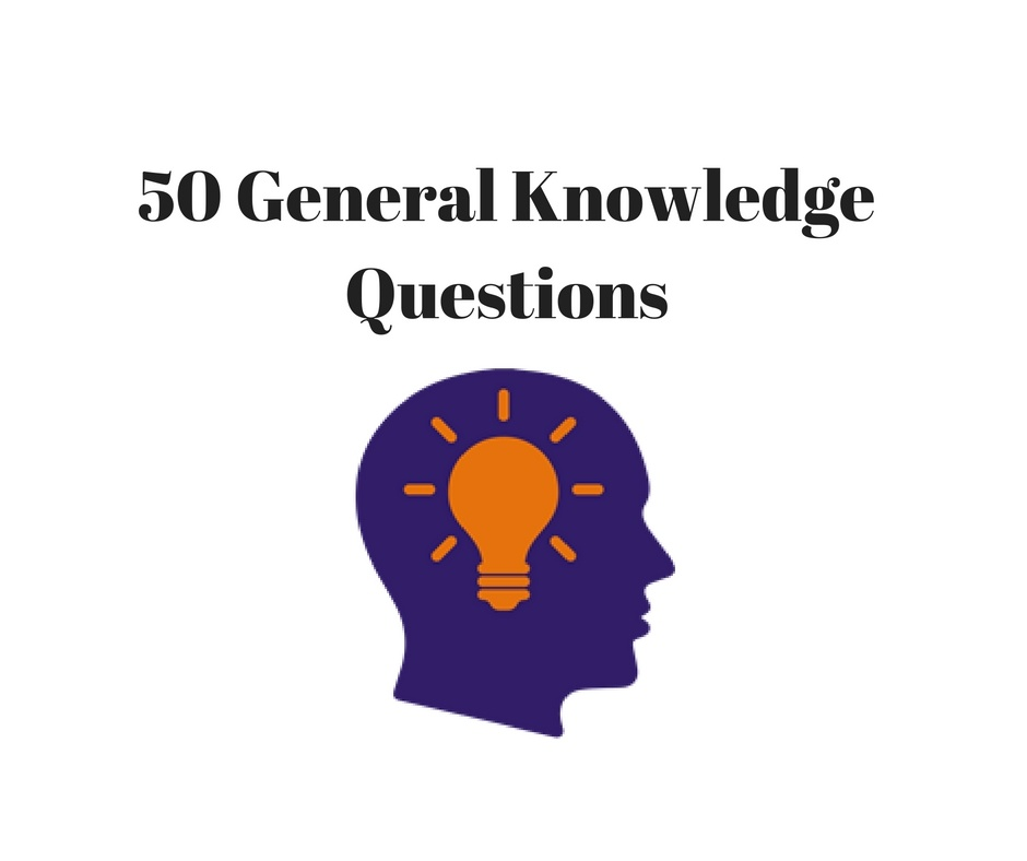General Knowledge Questions + Answers | 50 Multiple Choice